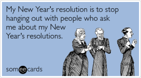 My Anti-New Year's Resolution for 2013