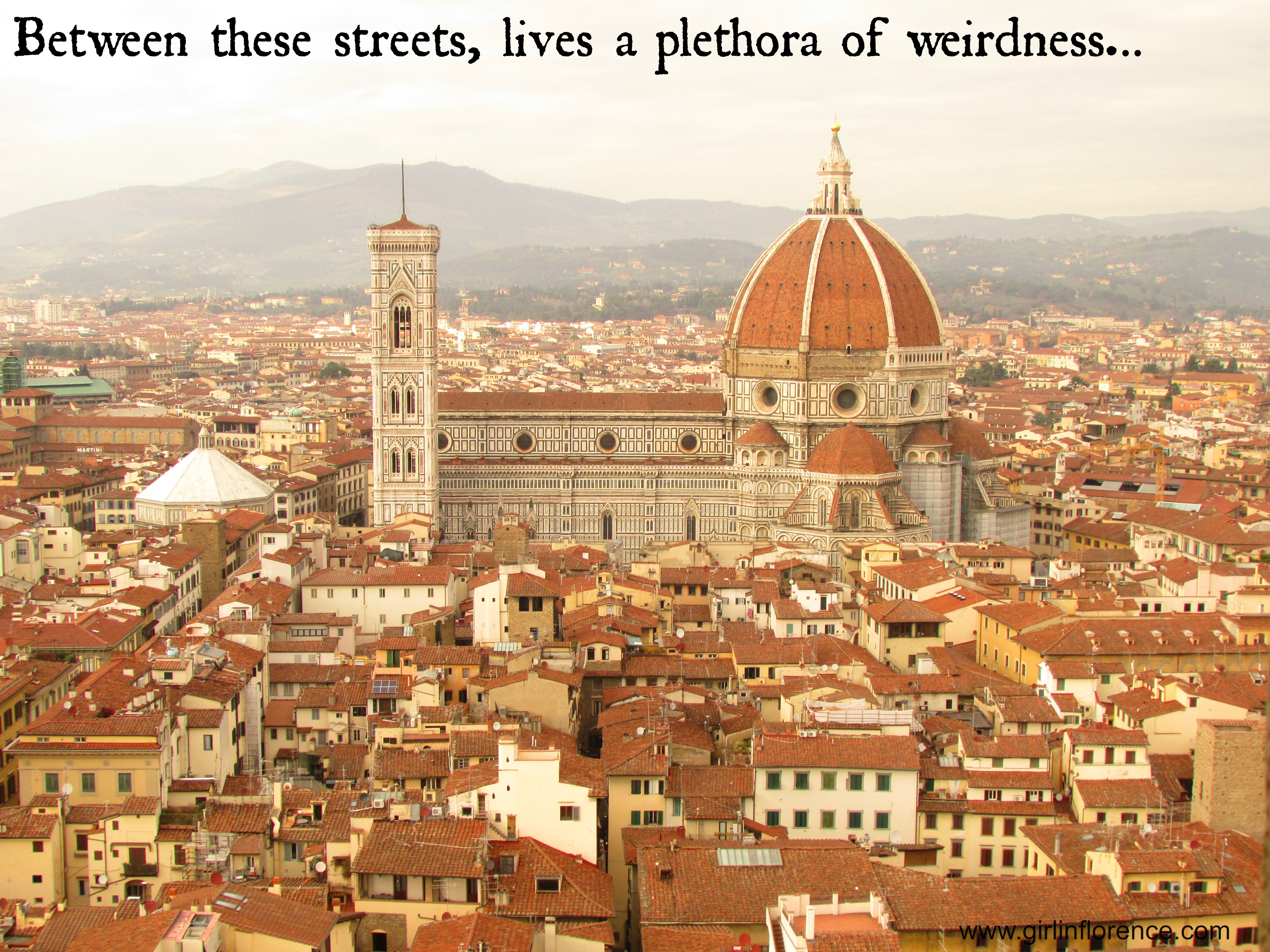 Florence Tuscany: Odd In Florence 2 – Embrace The Weird